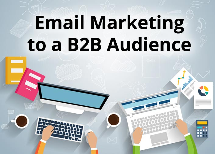Email marketing to a B2B audience