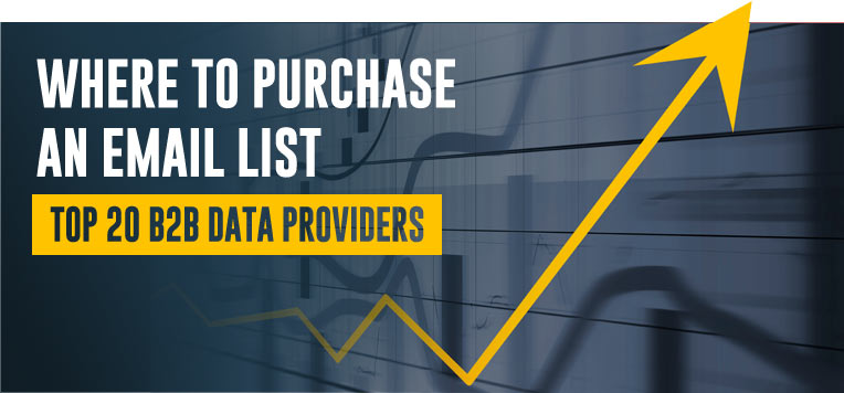 Where to Purchase an Email List? | The Top 20 B2B Data Providers