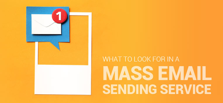 What to Look for in a Mass Email Sending Service | The